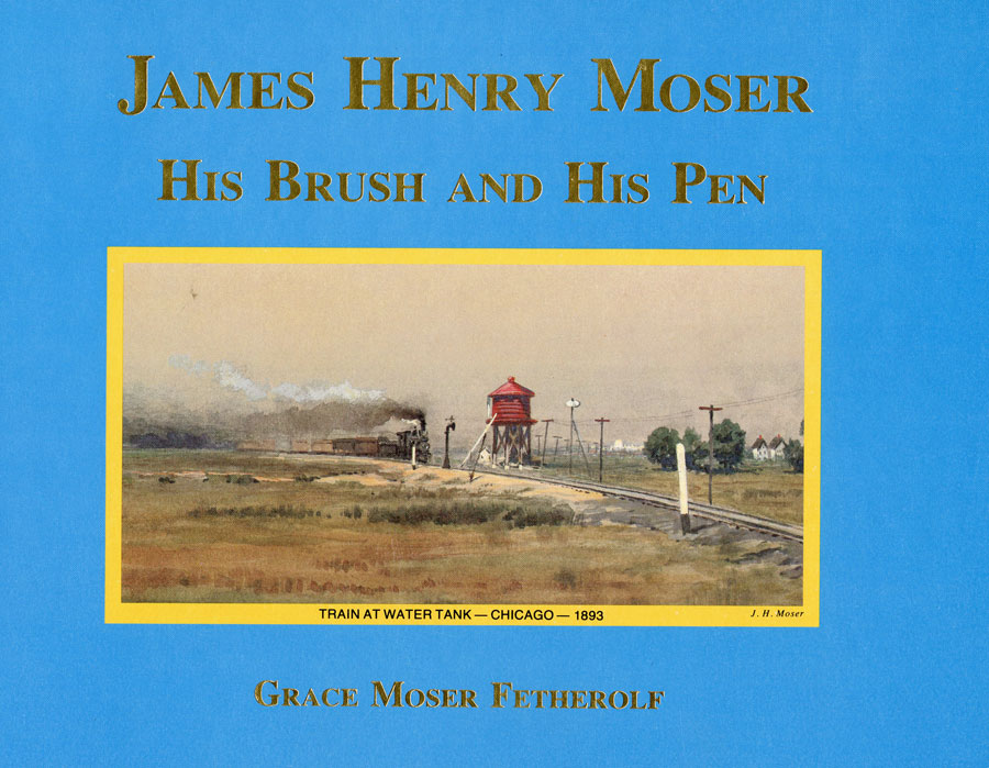 James Henry Moser His Brush and His Pen